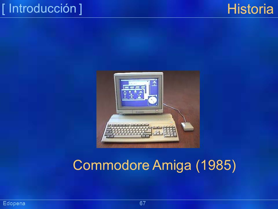 Historia Commodore Amiga (1985) [ Introducción ] Edopena 67